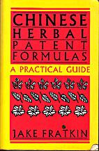 Chinese Herbal Patent Formulas by Jake…