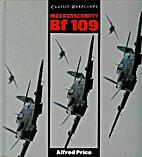 Messerschmitt Bf 109 (Classic Warplanes) by…