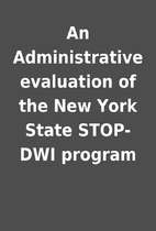An Administrative evaluation of the New York…