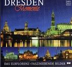 Dresden Momente. Das Elbflorenz…