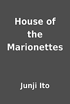 House of the Marionettes by Junji Ito