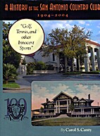 A History of the San Antonio Country Club…
