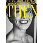 Then:: Photographs 1925-1995 by Alexander…