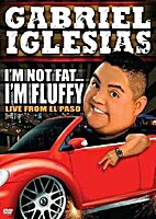 Gabriel Iglesias: I'm Not Fat...I'm Fluffy…