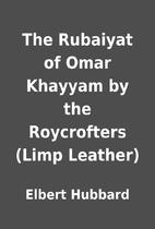 The Rubaiyat of Omar Khayyam by the…