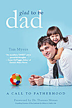 Glad to Be Dad: A Call to Fatherhood (ebook)…