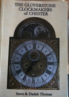 The Gloverstone Clockmakers of Chester by…