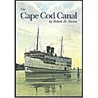 The Cape Cod Canal by Robert H. Farson