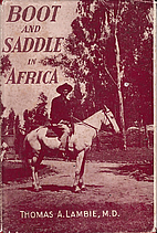 Boot and Saddle in Africa by Thomas A.…