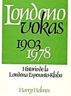 Londono Vokas, 1903-1978: Historio de la…