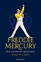 Mercury: An Intimate Biography of Freddie…