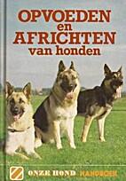 Opvoeden en africhten van honden by Ruud…