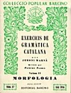Exercicis de gramàtica catalana, volum II:…