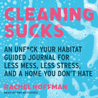 Cleaning Sucks: An Unf*ck Your Habitat…