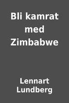 Bli kamrat med Zimbabwe by Lennart Lundberg