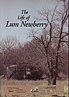 The Life of Lum Newberry by Myrtle N. Fuller