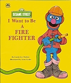 I Want to be a Firefighter (Sesame Street I…