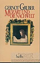 Mozart und die Nachwelt by Gernot Gruber