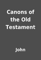Canons of the Old Testament by John