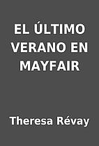 EL ÚLTIMO VERANO EN MAYFAIR by Theresa…