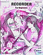 Recorder for Beginners (Book One) by Grace…