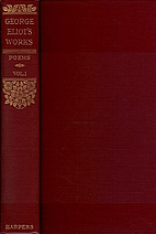 The Complete Works of George Eliot: Poems:…