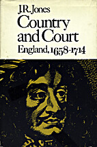 Country and Court: England, 1658-1714 by J.…