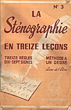 La sténographie en treize leçons by Mr et…