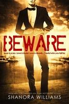 Beware (Beware, #1) by Shanora Williams