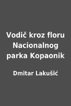Vodič kroz floru Nacionalnog parka Kopaonik…