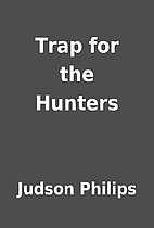 Trap for the Hunters by Judson Philips