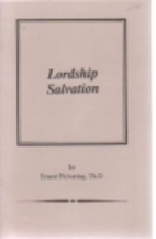 Lordship salvation by Ernest D. Pickering
