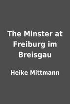 The Minster at Freiburg im Breisgau by Heike…