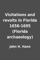 Visitations and revolts in Florida 1656-1695…