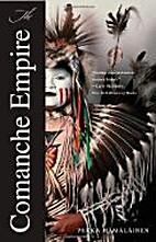 The Comanche Empire by Pekka Hamalainen