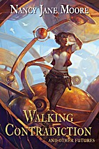 Walking Contradiction by Nancy Jane Moore
