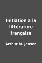 Initiation à la littérature française by…