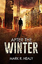 After the Winter by Mark R Healy