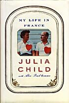 My Life in France by Julia Child with Alex…