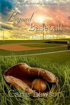 Beyond Baseball (Twisted Roots Book Four) by…