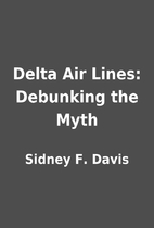Delta Air Lines: Debunking the Myth by…