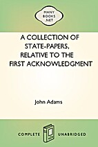 A collection of state-papers relative to the…
