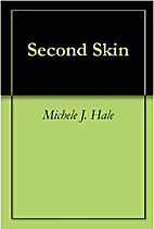 Second Skin by Michele J. Hale
