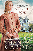 A Tender Hope (Cimarron Creek Trilogy Book…