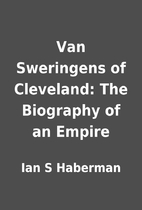 Van Sweringens of Cleveland: The Biography…