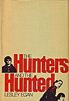 The Hunters and the Hunted by Lesley Egan