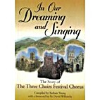In our dreaming & singing : the story of the…