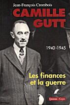 Camille Gutt, Les finances et la guerre…