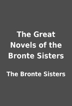 The Great Novels of the Bronte Sisters by…