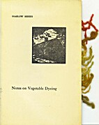 Notes on Vegetable Dyeing by Rose T Briggs